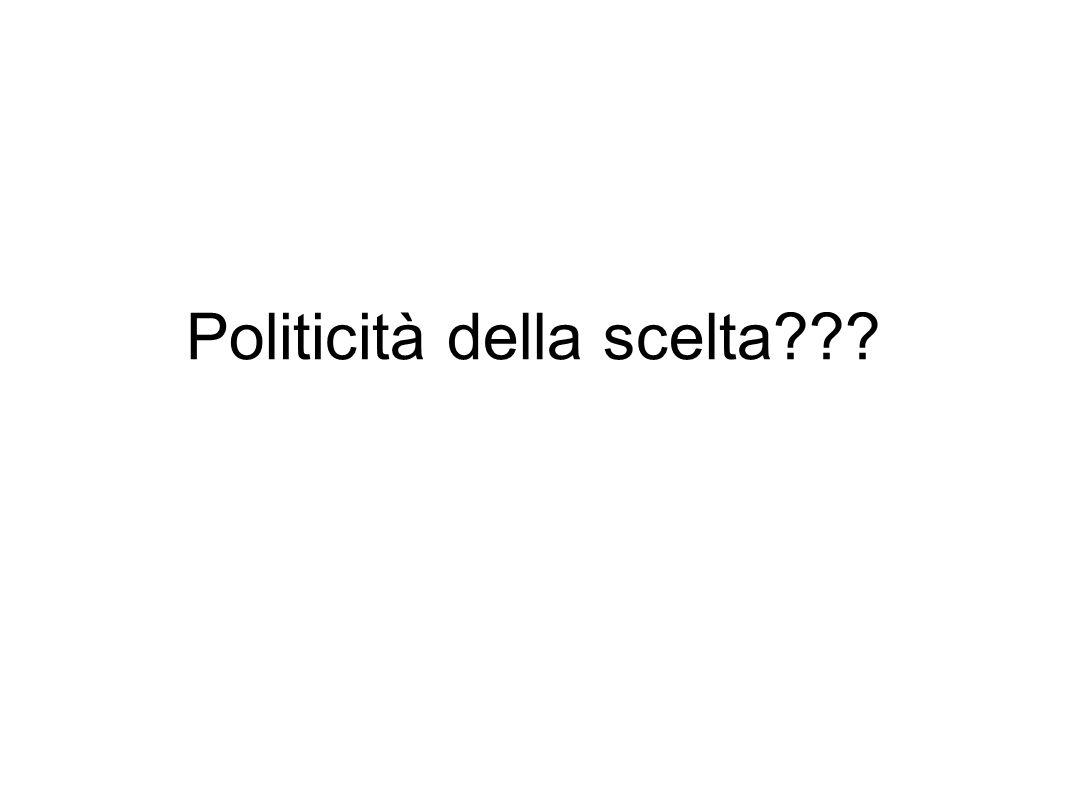 Politicità della scelta???