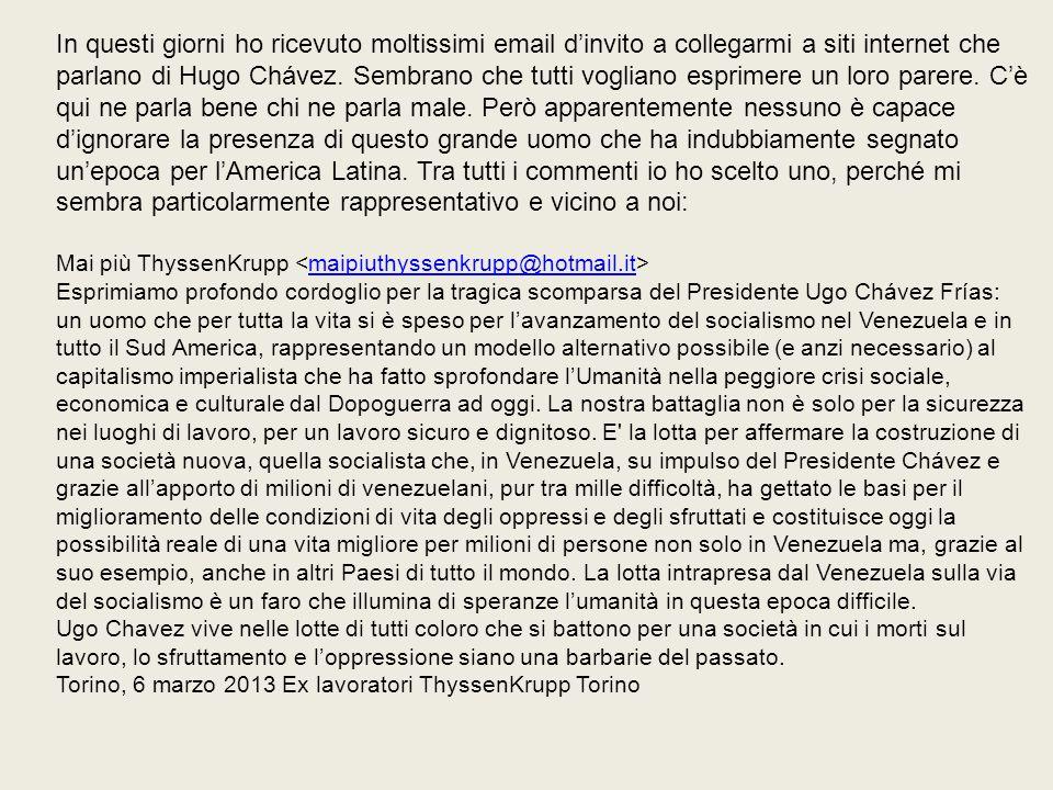 In questi giorni ho ricevuto moltissimi email d'invito a collegarmi a siti internet che parlano di Hugo Chávez.