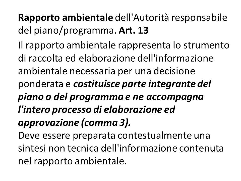 Rapporto ambientale dell'Autorità responsabile del piano/programma. Art. 13 Il rapporto ambientale rappresenta lo strumento di raccolta ed elaborazion