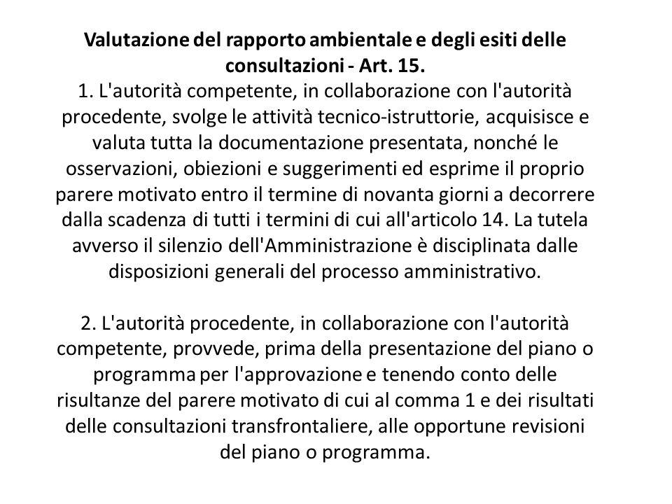 Valutazione del rapporto ambientale e degli esiti delle consultazioni - Art. 15. 1. L'autorità competente, in collaborazione con l'autorità procedente