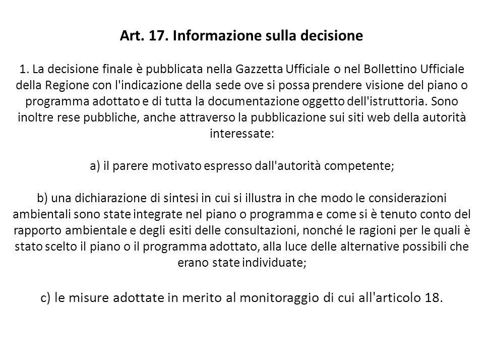 Art. 17. Informazione sulla decisione 1. La decisione finale è pubblicata nella Gazzetta Ufficiale o nel Bollettino Ufficiale della Regione con l'indi