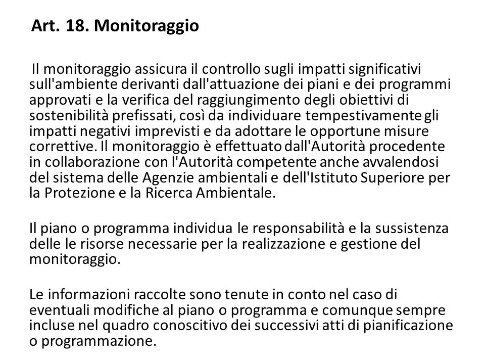 Art. 18. Monitoraggio Il monitoraggio assicura il controllo sugli impatti significativi sull'ambiente derivanti dall'attuazione dei piani e dei progra