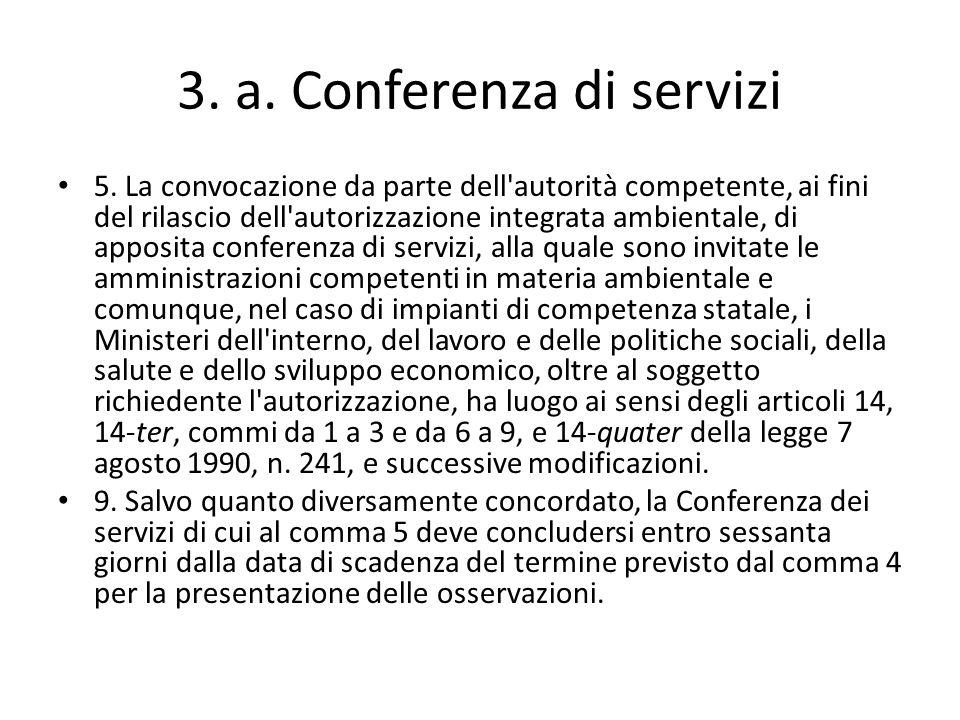 3. a. Conferenza di servizi 5. La convocazione da parte dell'autorità competente, ai fini del rilascio dell'autorizzazione integrata ambientale, di ap