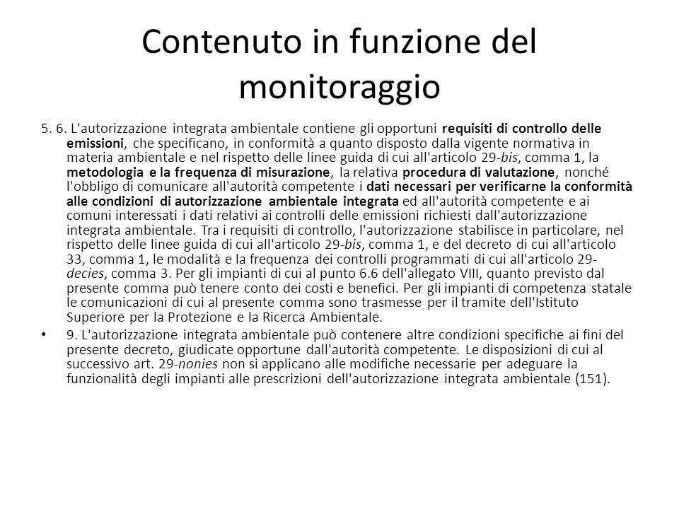 Contenuto in funzione del monitoraggio 5. 6. L'autorizzazione integrata ambientale contiene gli opportuni requisiti di controllo delle emissioni, che
