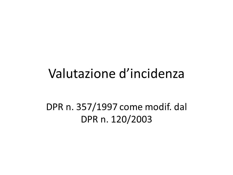 Valutazione d'incidenza DPR n. 357/1997 come modif. dal DPR n. 120/2003