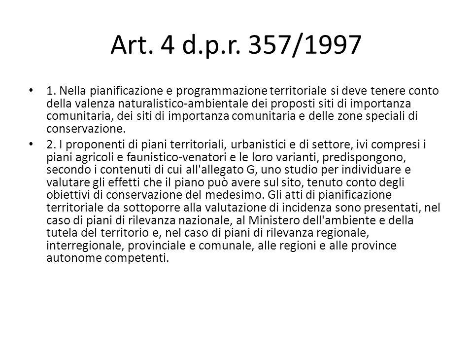 Art. 4 d.p.r. 357/1997 1. Nella pianificazione e programmazione territoriale si deve tenere conto della valenza naturalistico-ambientale dei proposti