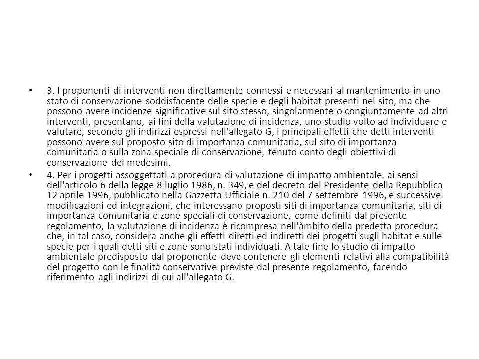 3. I proponenti di interventi non direttamente connessi e necessari al mantenimento in uno stato di conservazione soddisfacente delle specie e degli h