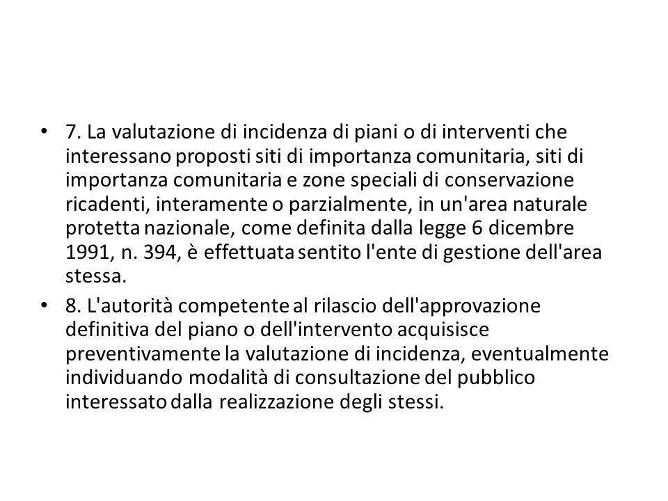 7. La valutazione di incidenza di piani o di interventi che interessano proposti siti di importanza comunitaria, siti di importanza comunitaria e zone