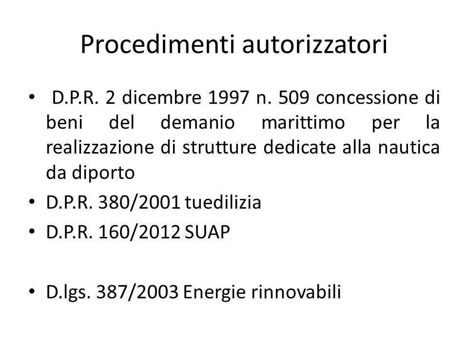 Procedimenti autorizzatori D.P.R. 2 dicembre 1997 n. 509 concessione di beni del demanio marittimo per la realizzazione di strutture dedicate alla nau