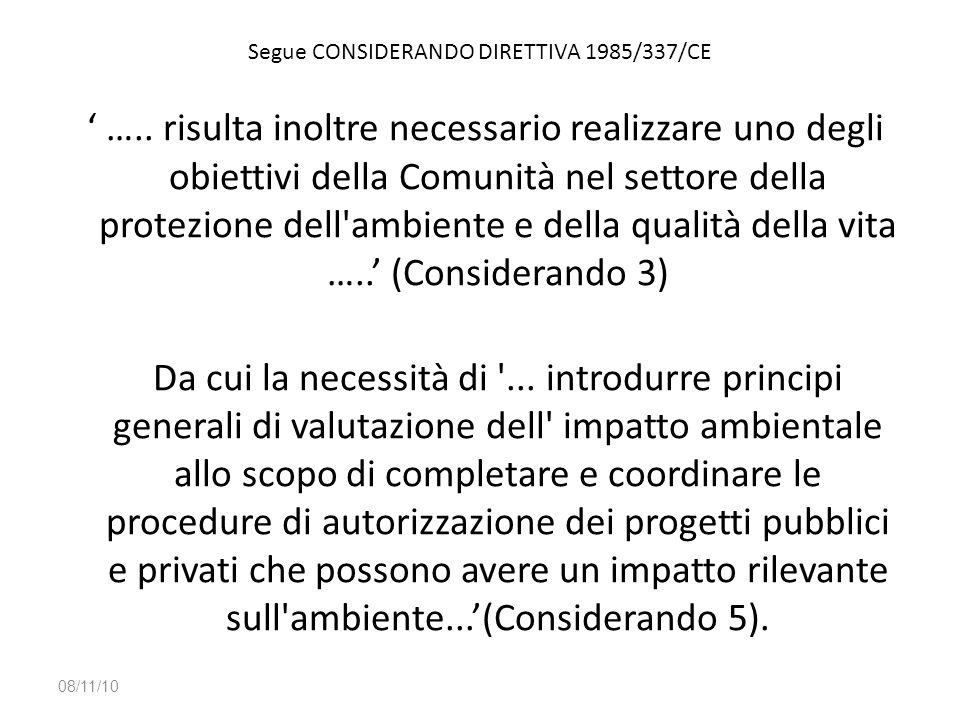Segue CONSIDERANDO DIRETTIVA 1985/337/CE ' ….. risulta inoltre necessario realizzare uno degli obiettivi della Comunità nel settore della protezione d