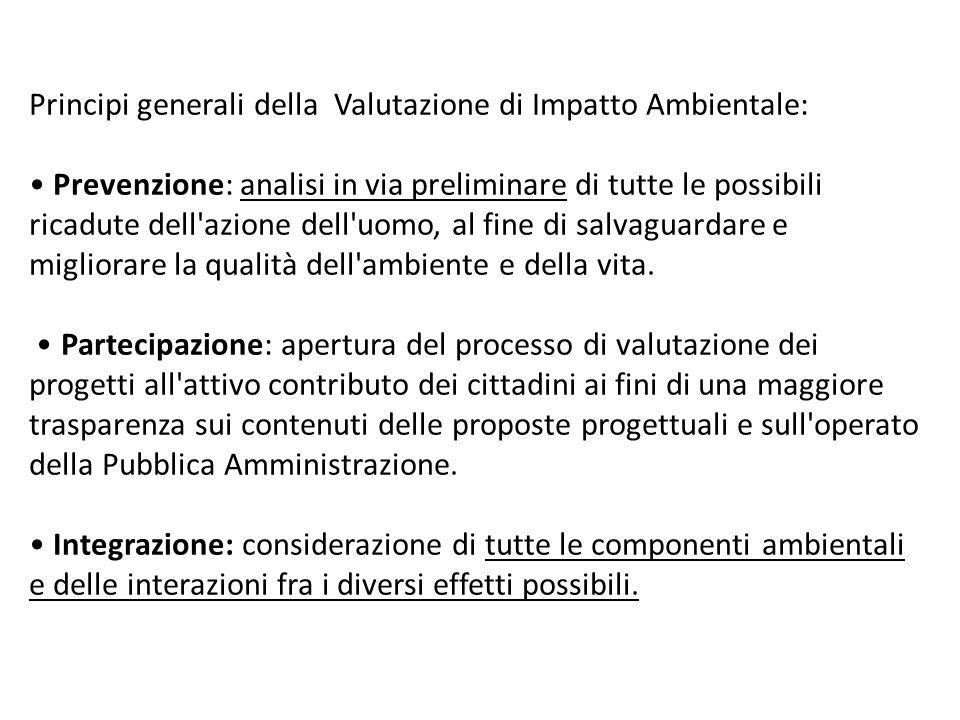 Principi generali della Valutazione di Impatto Ambientale: Prevenzione: analisi in via preliminare di tutte le possibili ricadute dell'azione dell'uom