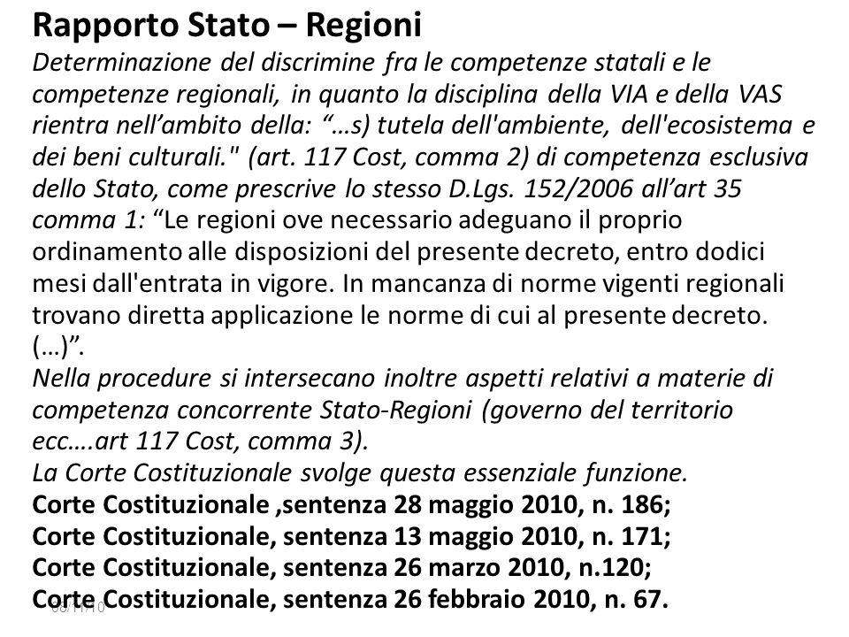 Rapporto Stato – Regioni Determinazione del discrimine fra le competenze statali e le competenze regionali, in quanto la disciplina della VIA e della