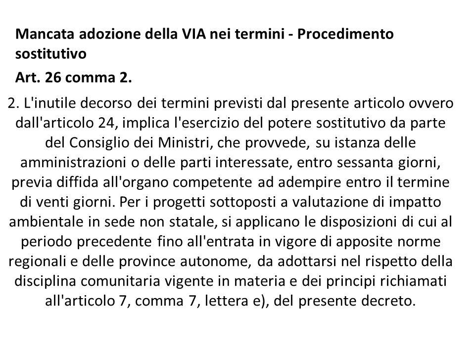 2. L'inutile decorso dei termini previsti dal presente articolo ovvero dall'articolo 24, implica l'esercizio del potere sostitutivo da parte del Consi