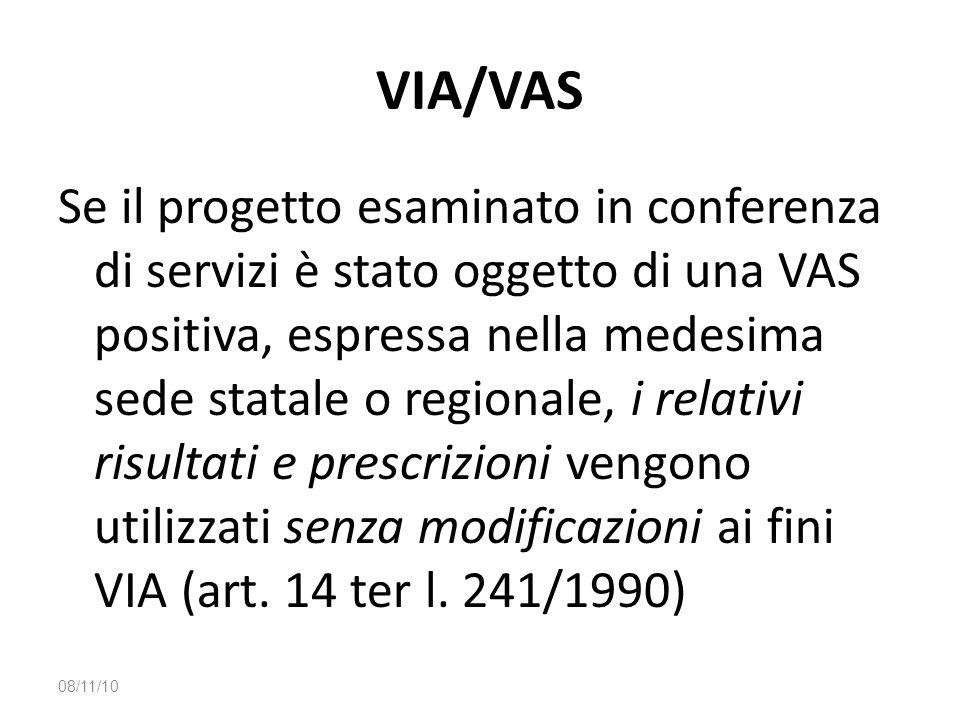 VIA/VAS Se il progetto esaminato in conferenza di servizi è stato oggetto di una VAS positiva, espressa nella medesima sede statale o regionale, i rel