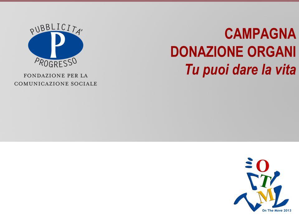CAMPAGNA DONAZIONE ORGANI Tu puoi dare la vita