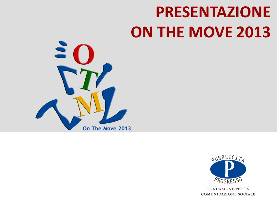PRESENTAZIONE ON THE MOVE 2013