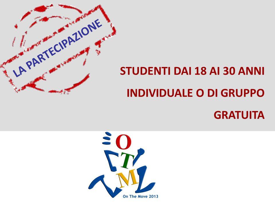 LA PARTECIPAZIONE STUDENTI DAI 18 AI 30 ANNI INDIVIDUALE O DI GRUPPO GRATUITA