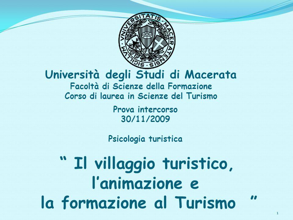 1 Università degli Studi di Macerata Facoltà di Scienze della Formazione Corso di laurea in Scienze del Turismo Prova intercorso 30/11/2009 Psicologia