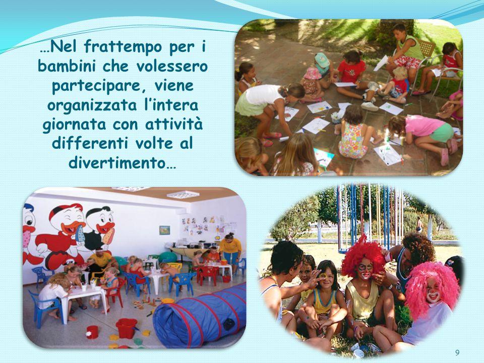 9 …Nel frattempo per i bambini che volessero partecipare, viene organizzata l'intera giornata con attività differenti volte al divertimento…