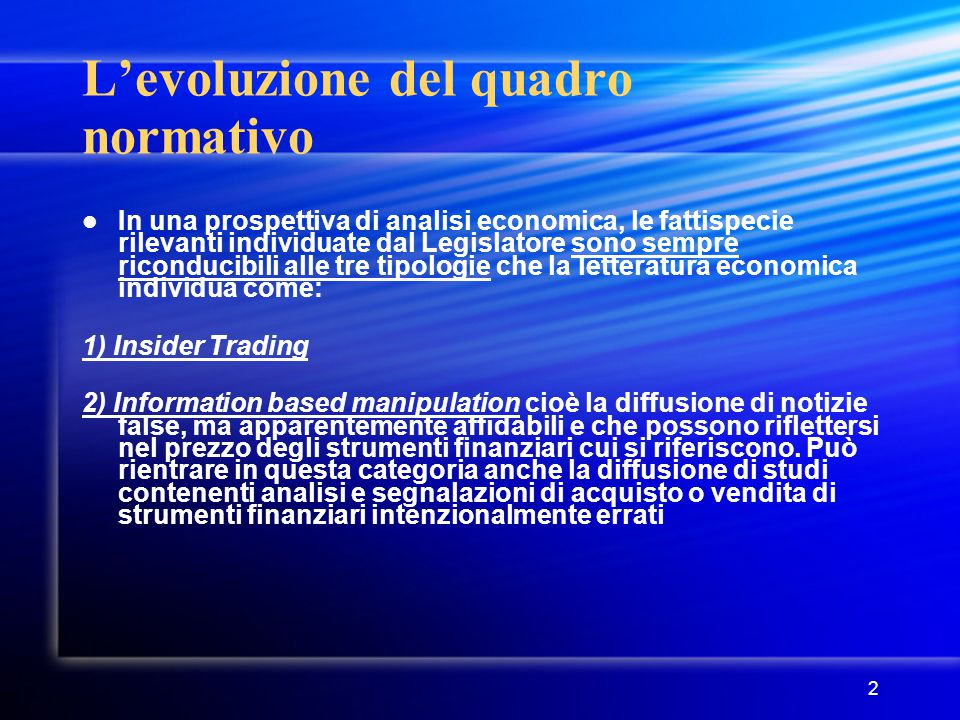 2 L'evoluzione del quadro normativo In una prospettiva di analisi economica, le fattispecie rilevanti individuate dal Legislatore sono sempre riconduc
