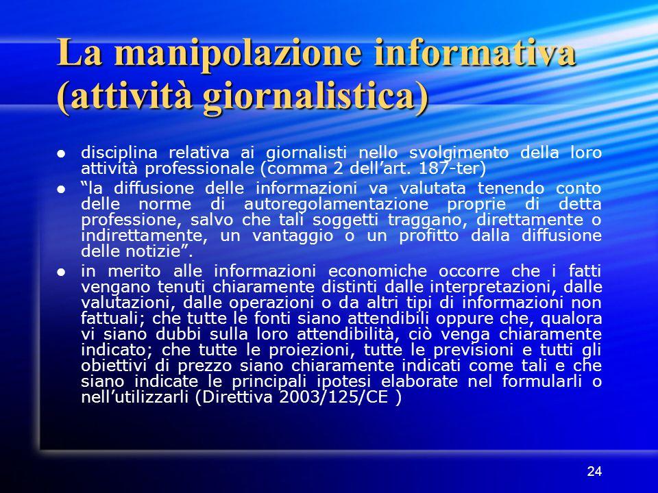 24 La manipolazione informativa (attività giornalistica) disciplina relativa ai giornalisti nello svolgimento della loro attività professionale (comma