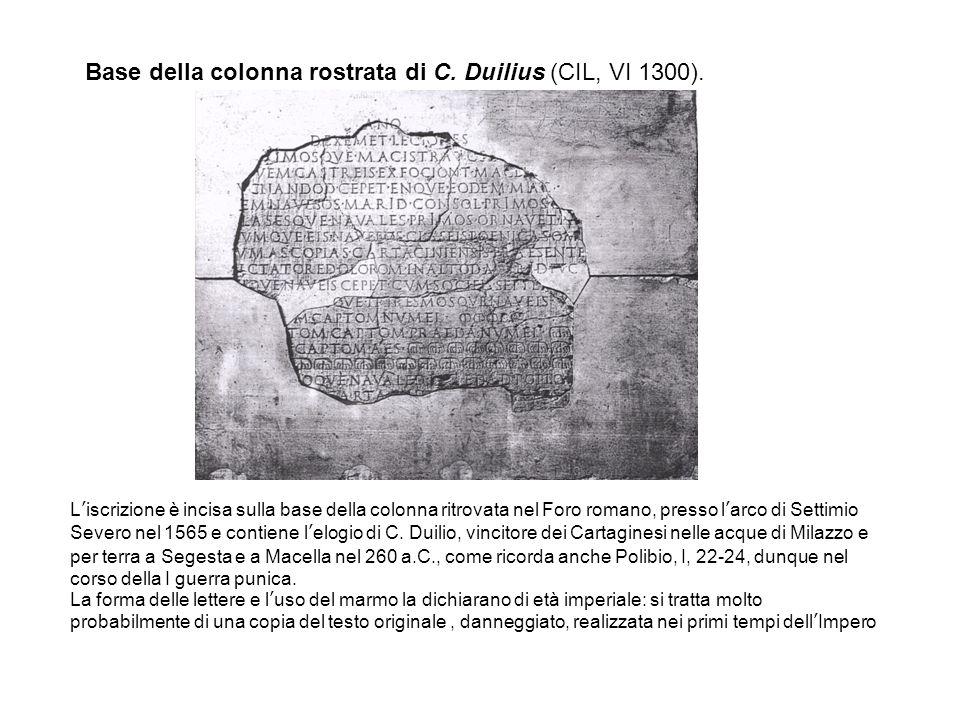 Base della colonna rostrata di C.Duilius (CIL, VI 1300).