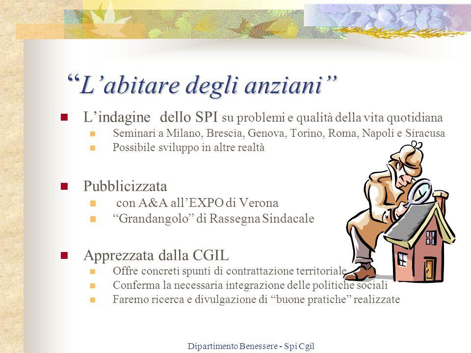 """Dipartimento Benessere - Spi Cgil """" L'abitare degli anziani"""" L'indagine dello SPI su problemi e qualità della vita quotidiana Seminari a Milano, Bresc"""
