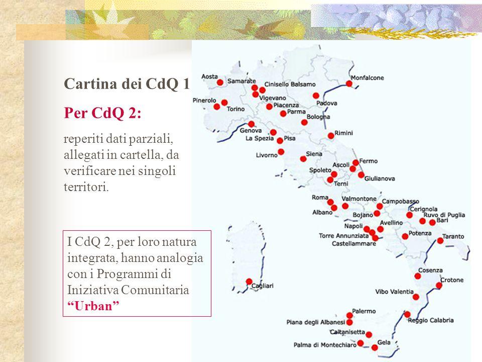 Dipartimento Benessere - Spi Cgil Cartina dei CdQ 1 Per CdQ 2: reperiti dati parziali, allegati in cartella, da verificare nei singoli territori.