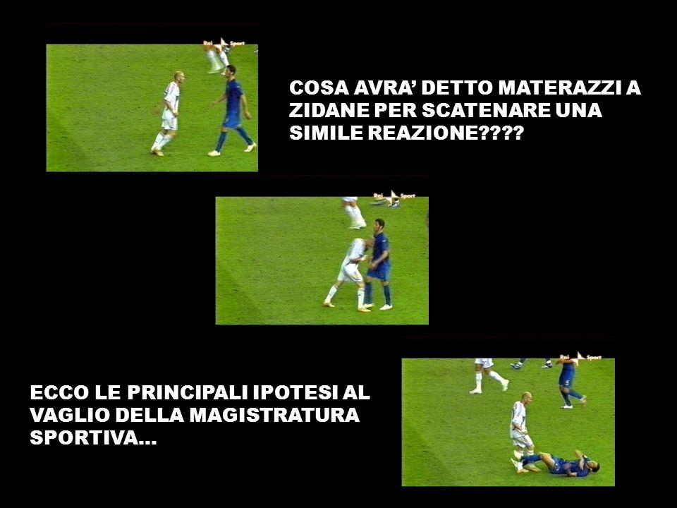 Materazzi : zizou, tu sei un gran rigorista? Zidane: Io un Terrorista? ….