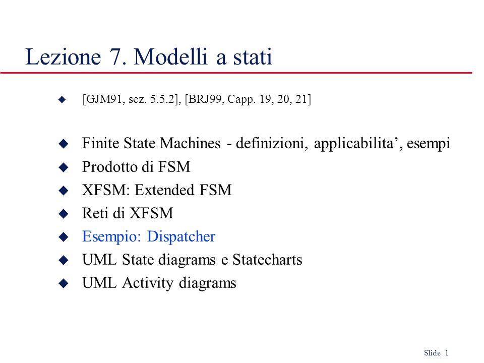 Slide 1 Lezione 7.Modelli a stati  [GJM91, sez. 5.5.2], [BRJ99, Capp.