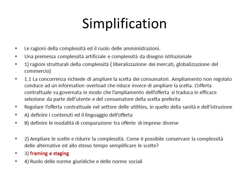Simplification Le ragioni della complessità ed il ruolo delle amministrazioni. Una premessa complessità artificiale e complessità da disegno istituzio