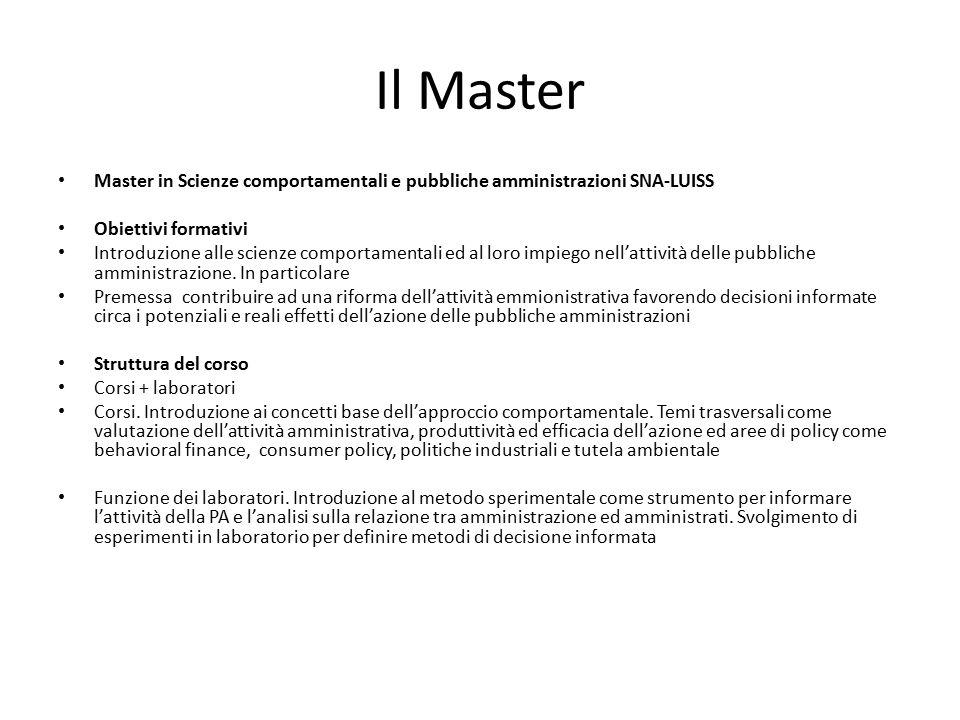 Il Master Master in Scienze comportamentali e pubbliche amministrazioni SNA-LUISS Obiettivi formativi Introduzione alle scienze comportamentali ed al