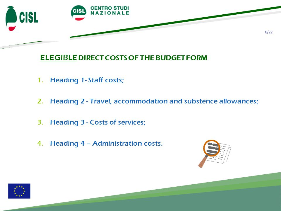 8/22 ELEGIBLE DIRECT COSTS OF THE BUDGET FORM 1.Heading 1- Staff costs; 2.Heading 2 - Travel, accommodation and substence allowances; 3.Heading 3 - Co