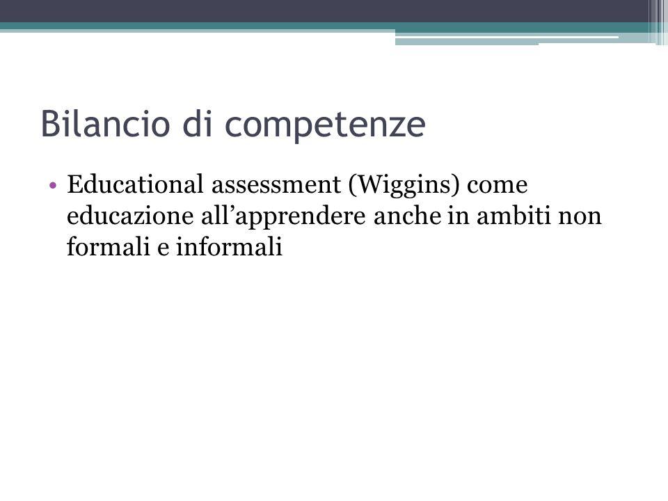 Bilancio di competenze Educational assessment (Wiggins) come educazione all'apprendere anche in ambiti non formali e informali