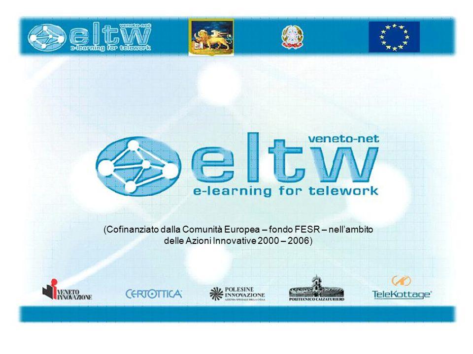 (Cofinanziato dalla Comunità Europea – fondo FESR – nell'ambito delle Azioni Innovative 2000 – 2006)