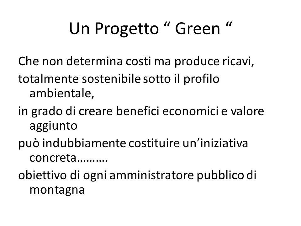 Un Progetto Green Che non determina costi ma produce ricavi, totalmente sostenibile sotto il profilo ambientale, in grado di creare benefici economici e valore aggiunto può indubbiamente costituire un'iniziativa concreta……….