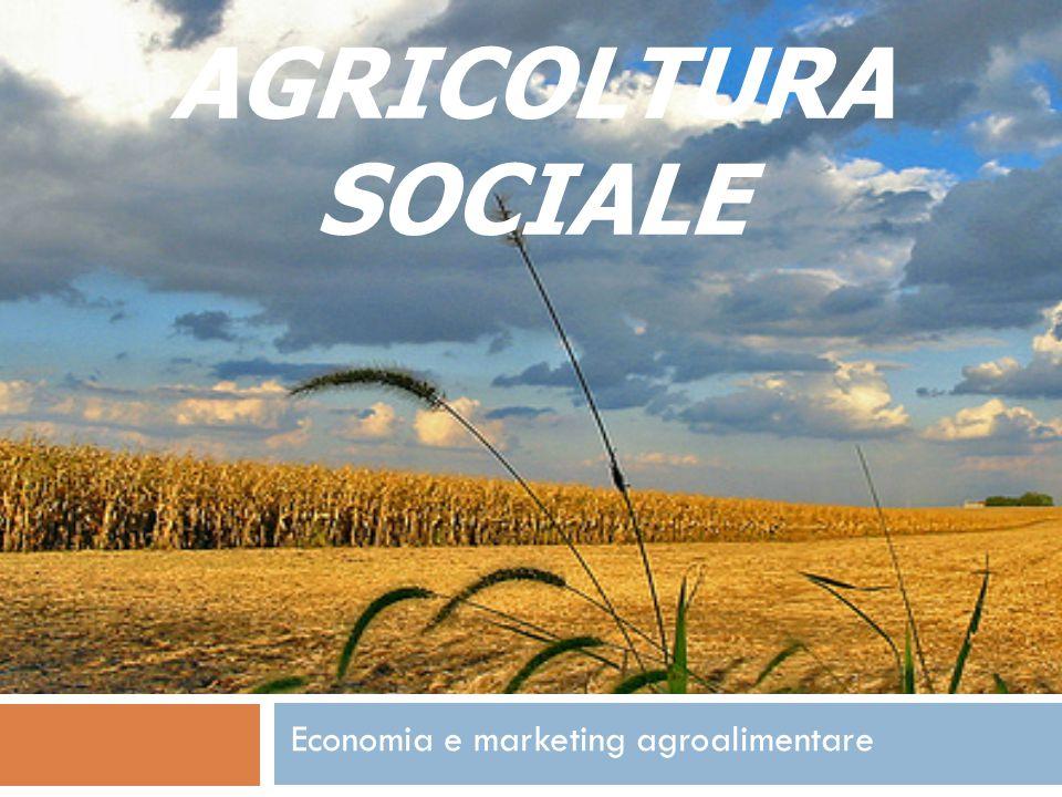 AGRICOLTURA SOCIALE Economia e marketing agroalimentare