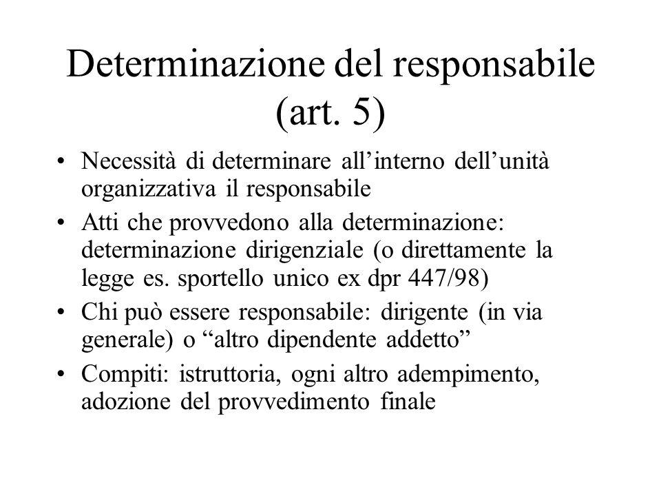 Determinazione del responsabile (art. 5) Necessità di determinare all'interno dell'unità organizzativa il responsabile Atti che provvedono alla determ