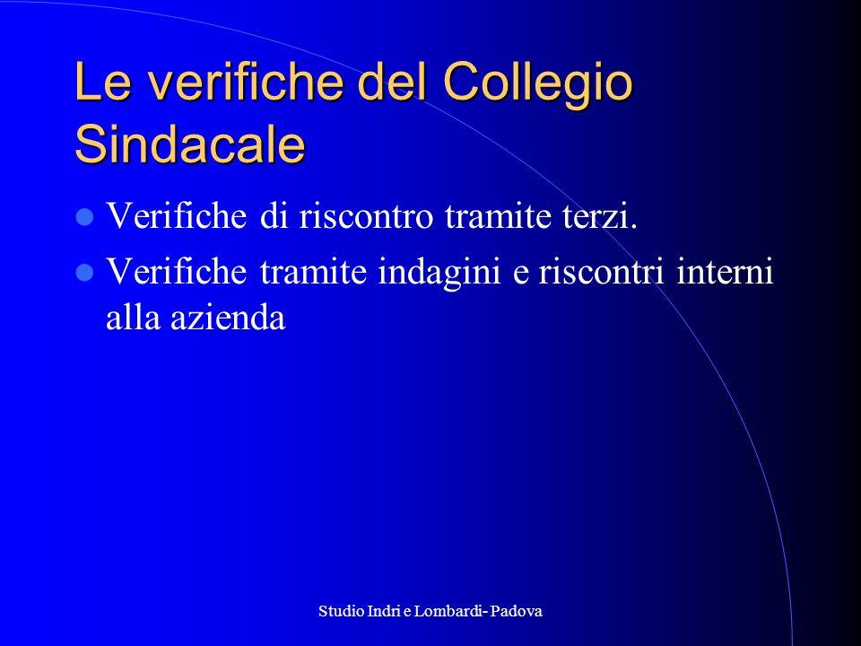 Studio Indri e Lombardi- Padova Le verifiche del Collegio Sindacale Verifiche di riscontro tramite terzi.