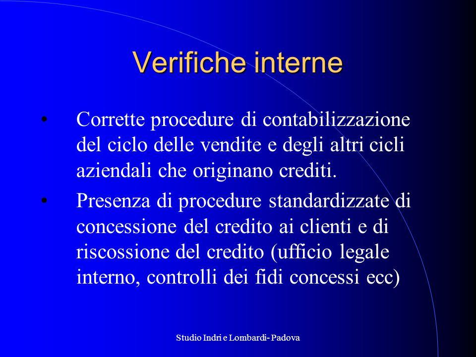 Studio Indri e Lombardi- Padova Verifiche interne Corrette procedure di contabilizzazione del ciclo delle vendite e degli altri cicli aziendali che originano crediti.