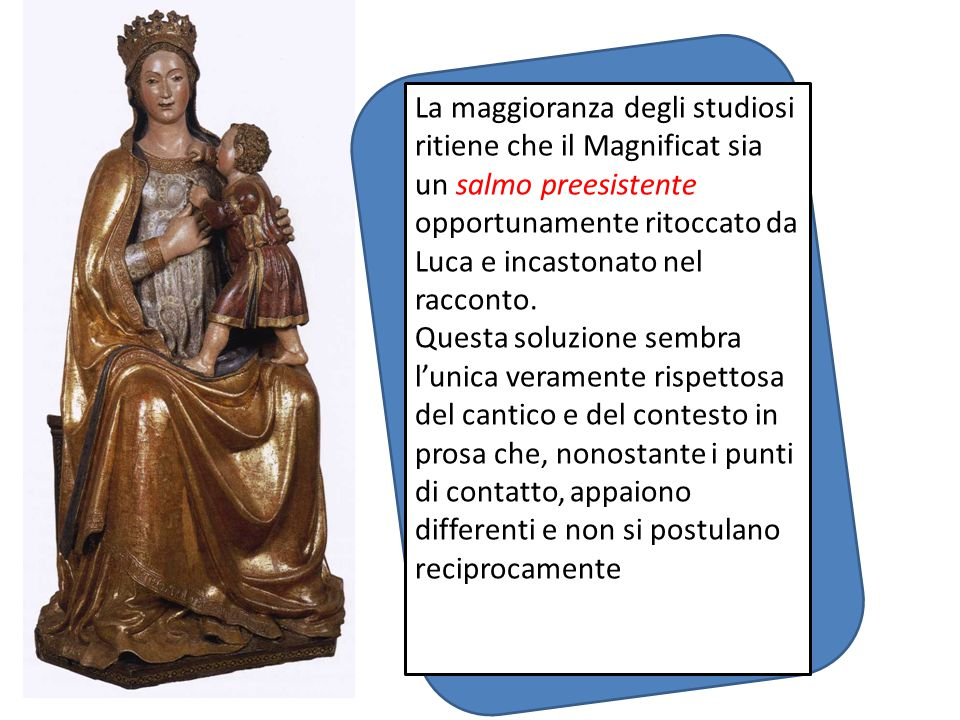 Il Magnificat, nonostante la forma e il linguaggio arcaico, celebra un evento straordinario nel quale trovano compimento le promesse (v.