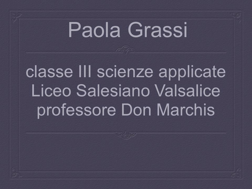 classe III scienze applicate Liceo Salesiano Valsalice professore Don Marchis Paola Grassi