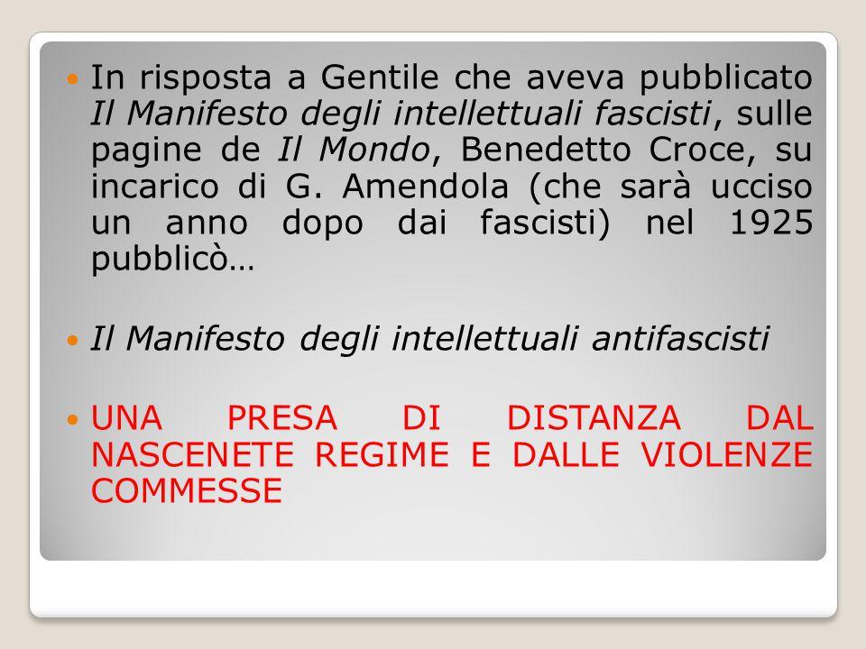 In risposta a Gentile che aveva pubblicato Il Manifesto degli intellettuali fascisti, sulle pagine de Il Mondo, Benedetto Croce, su incarico di G. Ame