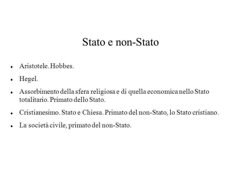 Stato e non-Stato Aristotele. Hobbes. Hegel.