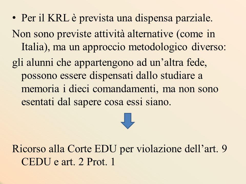 Per il KRL è prevista una dispensa parziale. Non sono previste attività alternative (come in Italia), ma un approccio metodologico diverso: gli alunni