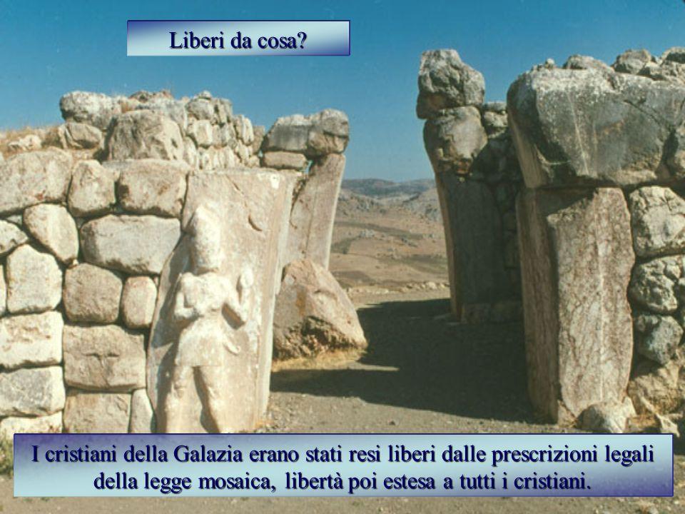 I cristiani della Galazia erano stati resi liberi dalle prescrizioni legali della legge mosaica, libertà poi estesa a tutti i cristiani.