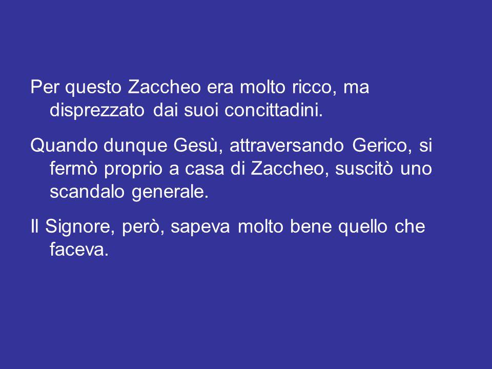 Zaccheo è un pubblicano , anzi, il capo dei pubblicani di Gerico, importante città presso il fiume Giordano.