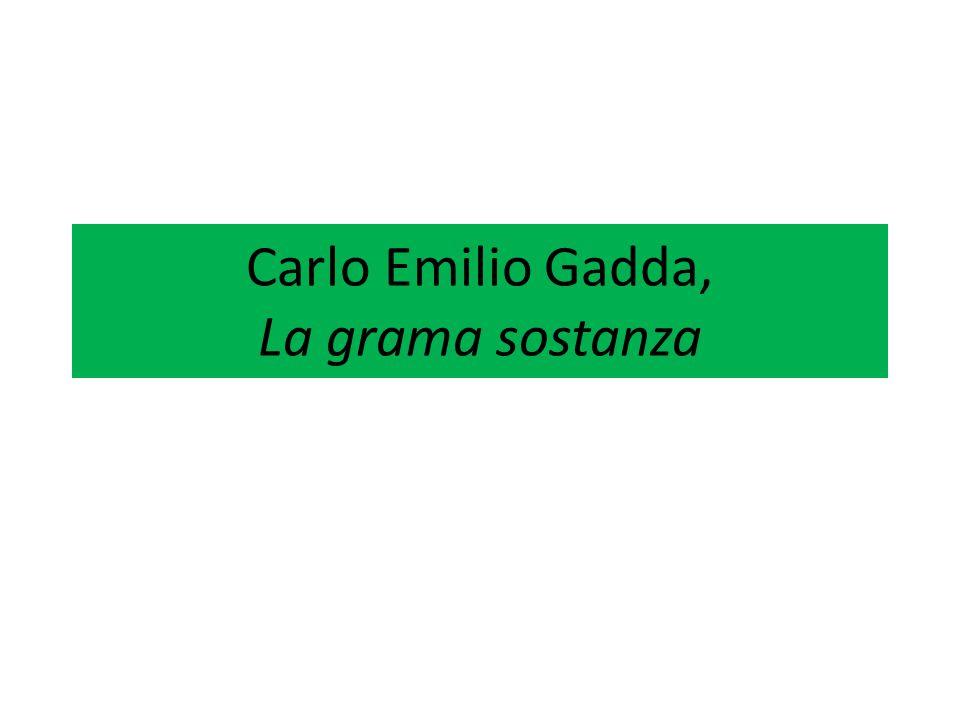 Carlo Emilio Gadda, La grama sostanza