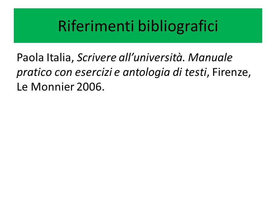 Riferimenti bibliografici Paola Italia, Scrivere all'università.