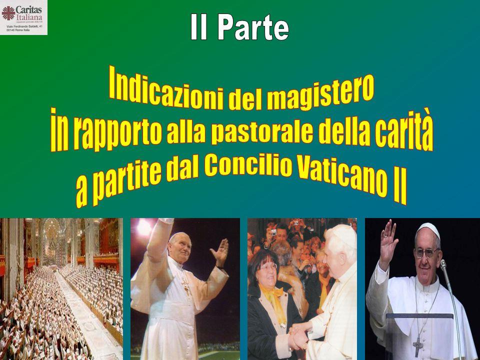 2 Scommettere sulla carità Dal Concilio Vat.II alla Evangelii gaudium Dal Concilio Vat.
